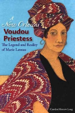 A New Orleans Voudou Priestess: The Legend and Reality of Marie Laveau (Paperback)