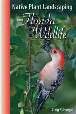 Native Plant Landscaping for Florida Wildlife (Paperback)