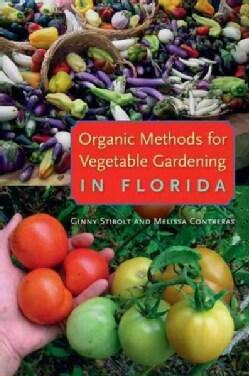 Organic Methods for Vegetable Gardening in Florida (Paperback)