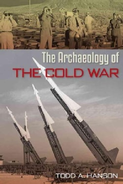 The Archaeology of the Cold War (Hardcover)