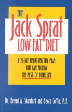 The Jack Sprat Low-Fat Diet: A 28-Day, Heart-Healthy Plan You Can Follow the Rest of Your Life (Paperback)