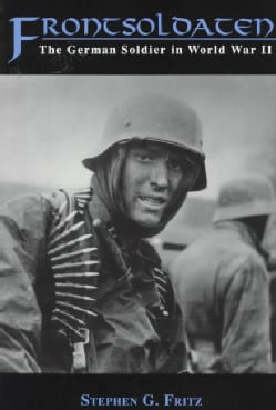 Frontsoldaten: The German Soldier in World War II (Paperback)