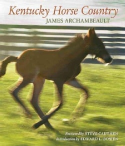 Kentucky Horse Country: Images of the Bluegrass (Hardcover)