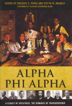 Alpha Phi Alpha: A Legacy of Greatness, the Demands of Transcendence (Hardcover)