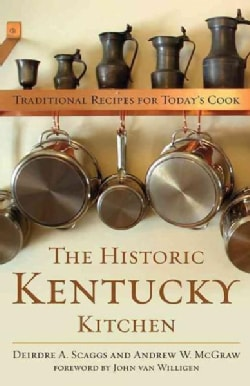The Historic Kentucky Kitchen: Traditional Recipes for Today's Cook (Hardcover)