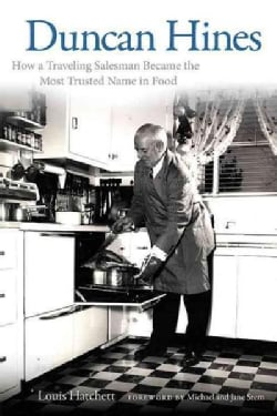 Duncan Hines: How a Traveling Salesman Became the Most Trusted Name in Food (Paperback)