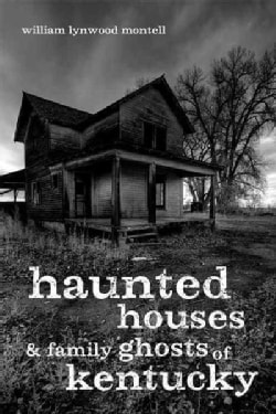 Haunted Houses and Family Ghosts of Kentucky (Paperback)