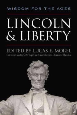 Lincoln & Liberty: Wisdom for the Ages (Hardcover)