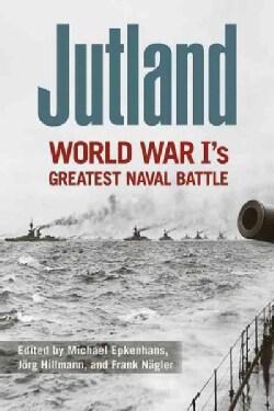 Jutland: World War I's Greatest Naval Battle (Hardcover)