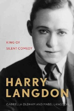 Harry Langdon: King of Silent Comedy (Hardcover)
