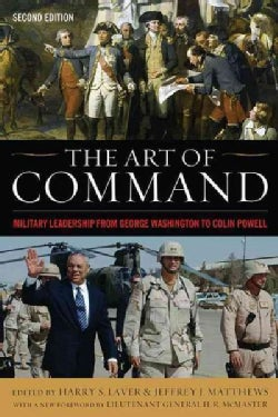 The Art of Command: Military Leadership from George Washington to Colin Powell (Paperback)