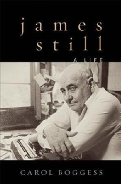 James Still: A Life (Hardcover)