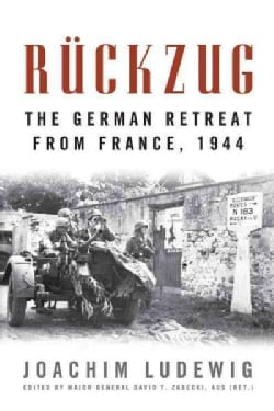Ruckzug: The German Retreat from France, 1944 (Paperback)