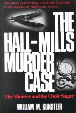 The Hall-Mills Murder Case: The Minister and the Choir Singer (Paperback)