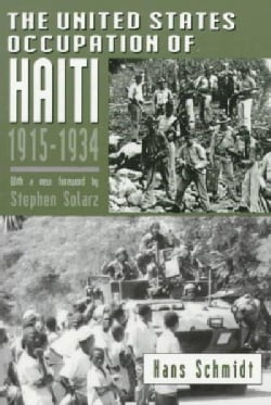 The United States Occupation of Haiti, 1915-1934 (Paperback)