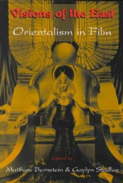 Visions of the East: Orientalism in Film (Paperback)