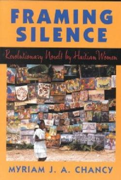 Framing Silence: Revolutionary Novels by Haitian Women (Paperback)
