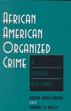 African-American Organized Crime: A Social History (Paperback)