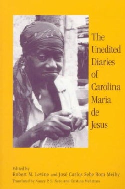 The Unedited Diaries of Carolina Maria De Jesus (Paperback)