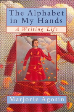 The Alphabet in My Hands: A Writing Life (Hardcover)