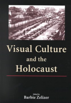 Visual Culture and the Holocaust (Paperback)