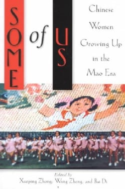 Some of Us: Chinese Women Growing Up in the Mao Era (Paperback)