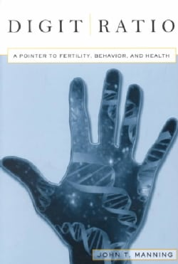 Digit Ratio: A Pointer to Fertility, Behavior, and Health (Paperback)