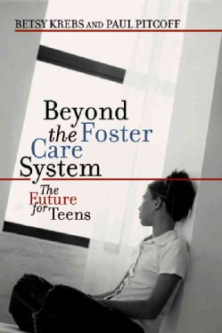 Beyond the Foster Care System: The Future for Teens (Hardcover)