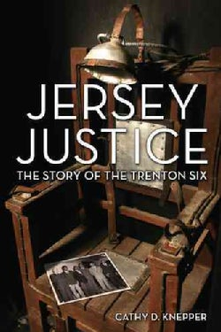 Jersey Justice: The Story of the Trenton Six (Hardcover)