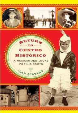 Return to Centro Historico: A Mexican Jew Looks for His Roots (Hardcover)