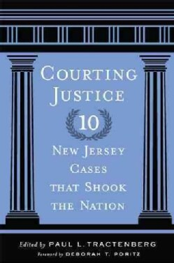 Courting Justice: Ten New Jersey Cases That Shook the Nation (Paperback)