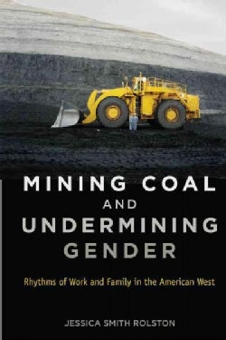 Mining Coal and Undermining Gender: Rhythms of Work and Family in the American West (Paperback)