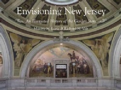 Envisioning New Jersey: An Illustrated History of the Garden State (Hardcover)