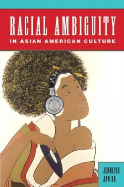Racial Ambiguity in Asian American Culture (Paperback)