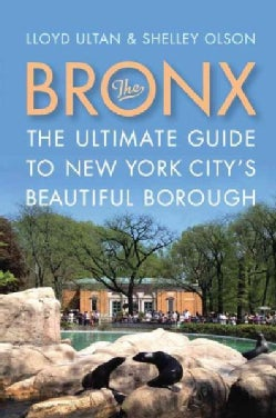 The Bronx: The Ultimate Guide to New York City's Beautiful Borough (Paperback)