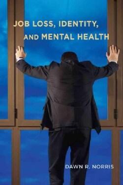 Job Loss, Identity, and Mental Health (Hardcover)