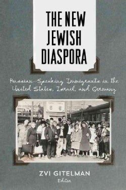 The New Jewish Diaspora: Russian-Speaking Immigrants in the United States, Israel, and Germany (Paperback)