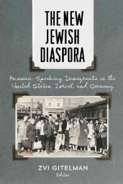 The New Jewish Diaspora: Russian-Speaking Immigrants in the United States, Israel, and Germany (Hardcover)