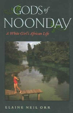 Gods of Noonday: A White Girl's African Life (Paperback)