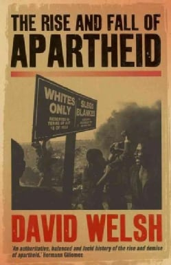 The Rise and Fall of Apartheid (Paperback)