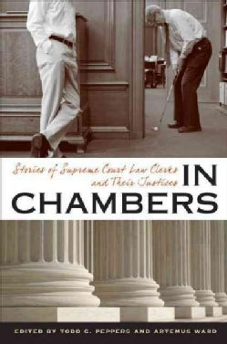 In Chambers: Stories of Supreme Court Law Clerks and Their Justices (Paperback)