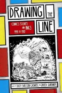 Drawing the Line: Comics Studies and Inks 1994-1997 (Paperback)