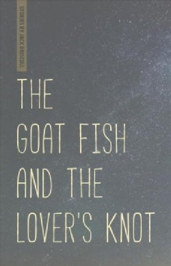 The Goat Fish and the Lover's Knot (Paperback)