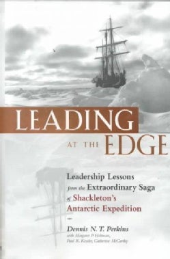 Leading at the Edge: Leadership Lessons from the Extraordinary Saga of Shackleton's Antarctic Expedition (Hardcover)