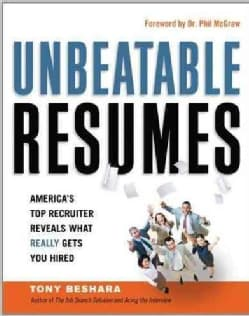 Unbeatable Resumes: America's Top Recruiter Reveals What Really Gets You Hired (Paperback)