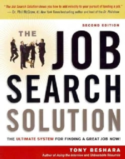 The Job Search Solution: The Ultimate System for Finding a Great Job Now! (Paperback)