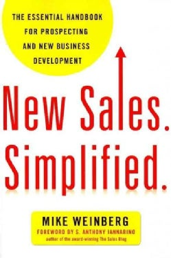 New Sales. Simplified.: The Essential Handbook for Prospecting and New Business Development (Paperback)