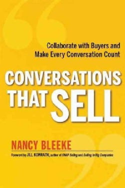 Conversations That Sell: Collaborate with Buyers and Make Every Conversation Count (Paperback)