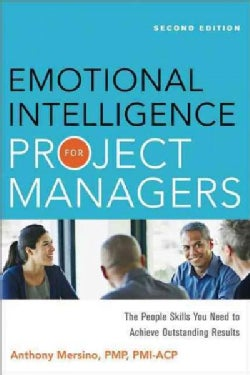 Emotional Intelligence for Project Managers: The People Skills You Need to Achieve Outstanding Results (Paperback)