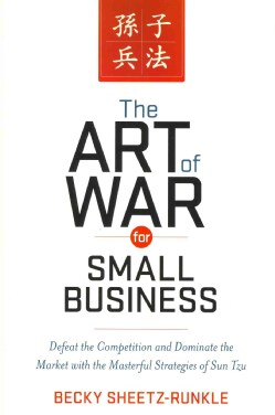 The Art of War for Small Business: Defeat the Competition and Dominate the Market With the Masterful Strategies o... (Paperback)
